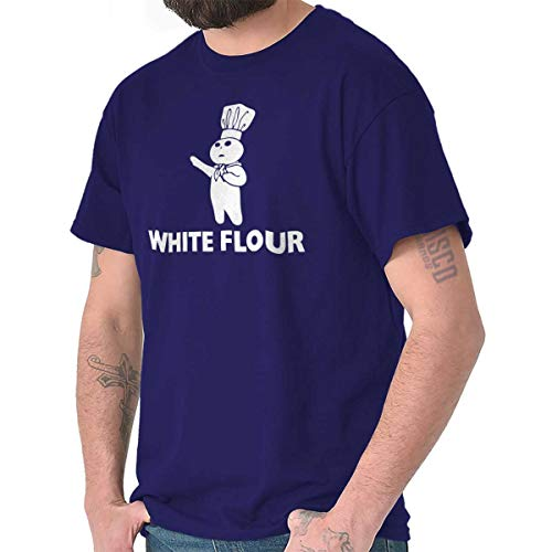 Brisco Brands White Flour Dough Boy Funny Political Gym T Shirt Tee