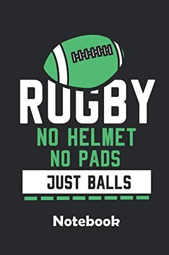 Rugby just Balls Notebook: Ein Notizbuch für alle Gelegenheiten. Besonders geeignet als Geschenk für Rugby Liebhaber. 110 Seiten Liniert. (Besonderes Geschenk-karten)