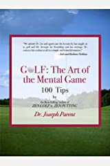 GOLF: The Art of the Mental Game - Less Frustration, More Consistency, Lower Scores (TEXT ONLY EDITION) Kindle Edition