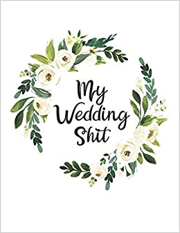 My Wedding Shit: A fun and portable wedding planner and ...