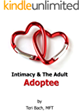 Intimacy & The Adult Adoptee