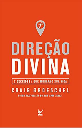 Direção Divina: 7 decisões que mudarão sua vida