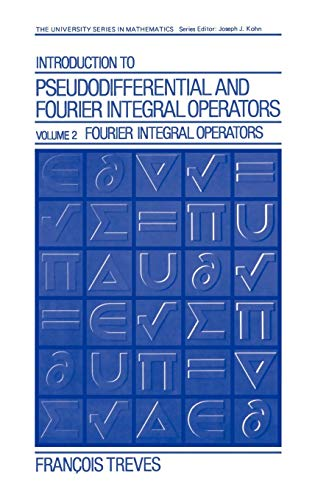 Introduction to Pseudodifferential and Fourier Integral Operators Volume 2 (University Series in Mathematics)
