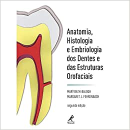 Anatomia, histologia e embriologia dos dentes e das