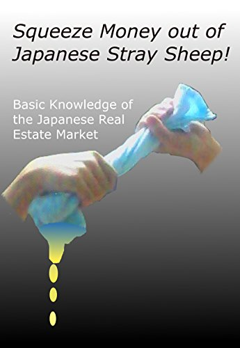 Squeeze Money out of Japanese Stray Sheep: Basic knowledge of the Japanese Real Estate