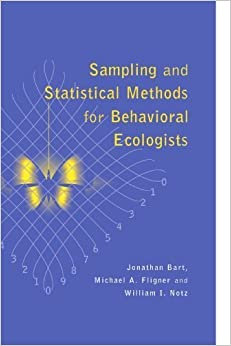 Book Sampling and Statistical Methods for Behavioral Ecologists 1st edition by Bart, Jonathan, Fligner, Michael A., Notz, William I. (1999)