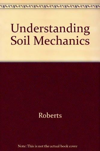 Understanding Soil Mechanics