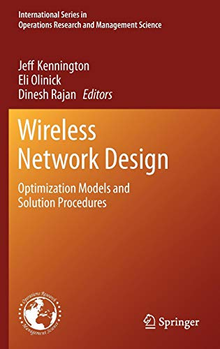 (Wireless Network Design: Optimization Models and Solution Procedures (International Series in Operations Research & Management Science))