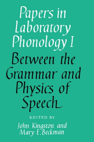 Papers in Laboratory Phonology I: Between the Grammar and Physics of Speech