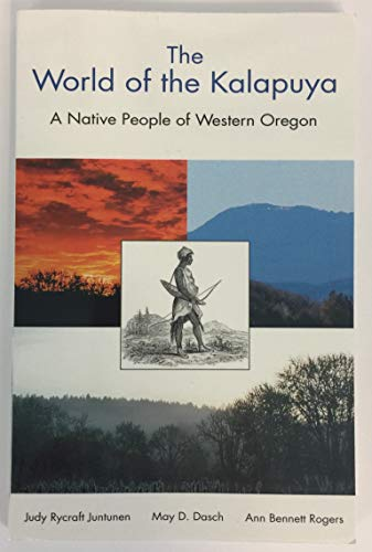 The World of the Kalapuya: A Native People of Western Oregon