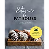 Fat Bombs: Sweet & Savory Snacks for the Ketogenic Diet, Paleo Diet & Low-Carb Diet