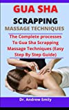 Gua Sha Scrapping Massage Technique: The Complete