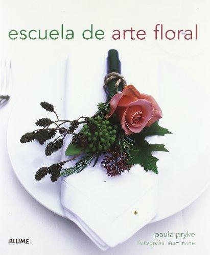 Descargar Libro Escuela De Arte Floral Paula Pryke