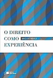 O direito como experiencia: Introducao a epistemologia juridica (Portuguese Edition)