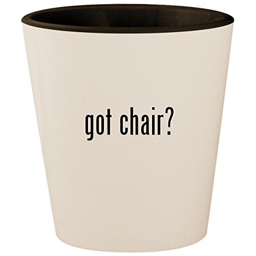 (got chair? - White Outer & Black Inner Ceramic 1.5oz Shot Glass)