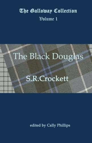 The Black Douglas (The Galloway Collection) (Volume 1)