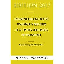 Convention collective Transports routiers et activités auxiliaires du transport (French Edition)