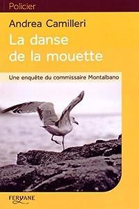"""Afficher """"Une enquête du commissaire Montalbano La danse de la mouette"""""""