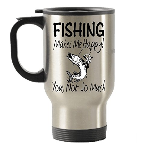 Fishing Makes Me Happy Stainless Steel Travel Insulated Tumblers Mug (Fishing Mug Travel)