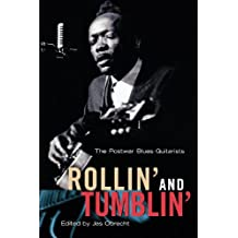 Rollin' and Tumblin' : The Postwar Blues Guitarists
