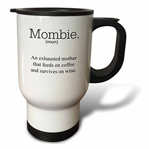 3dRose tm_200710_1 Mombie An Exhausted Mother That Feeds on Wine and Coffee Travel Mug, 14-Ounce, Stainless Steel