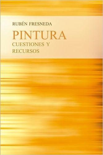 Pintura, cuestiones y recursos (Spanish Edition): Rubén ...