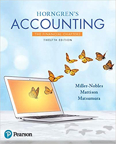 Horngren's Accounting, The Financial Chapters by Miller-Nobles/Mattison/Matsumura