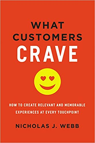 What Customers Crave How To Create Relevant And Memorable