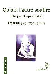 Quand l'autre souffre : Ethique et Spiritualité