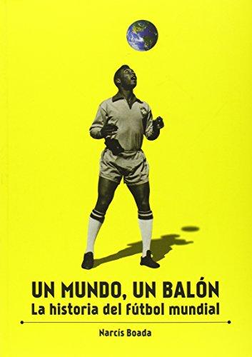 Descargar Libro Un Mundo, Un Balón Narcís Boada Valls