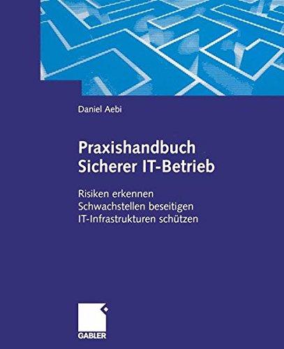 Praxishandbuch Sicherer IT-Betrieb: Risiken Erkennen Schwachstellen Beseitigen IT-Infrastrukturen Schützen (German Edition)