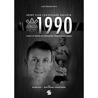 Sport Clube Corinthians Paulista 1990. A Raca E O Talento Do Corinthians Consquistaram O Brasil