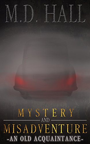 Book: Mystery and Misadventure - An Old Acquaintance by M. D. Hall