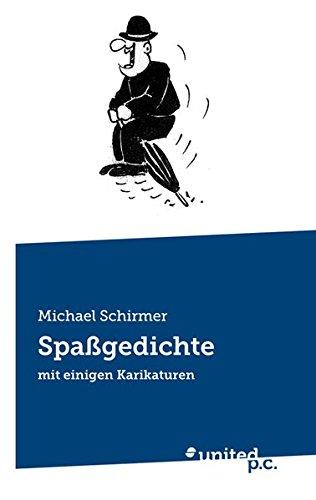 Spaßgedichte: Mit Einigen Karikaturen  [Schirmer, Michael] (Tapa Blanda)