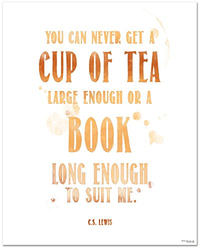 Tea Quote Poster - C.S. Lewis Cup of Tea Large Enough-Book Long Enough Art Print. Typographic Art For Kitchen, Home or School (Cs Lewis Quote Poster compare prices)