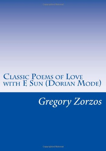 Classic Poems of Love with E Sun (Dorian Mode): Gyrate Rhombicosidodecahedron Trisyllable Bacchius pdf epub