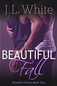 Beautiful Fall (Beautiful Rivers Book 2) by [White, J.L.]