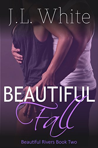 The reality is, his heart may not really be hers for the taking…  Beautiful Fall by J.L. White