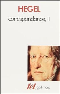 Correspondance, tome 2 par Hegel