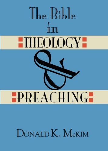 The Bible in Theology & Preaching