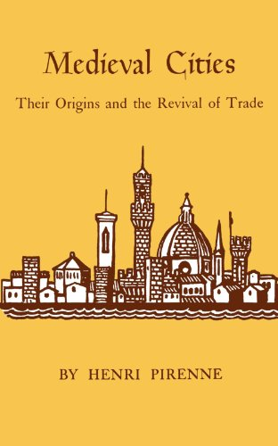 Medieval Cities: Their Origins and the Revival of Trade