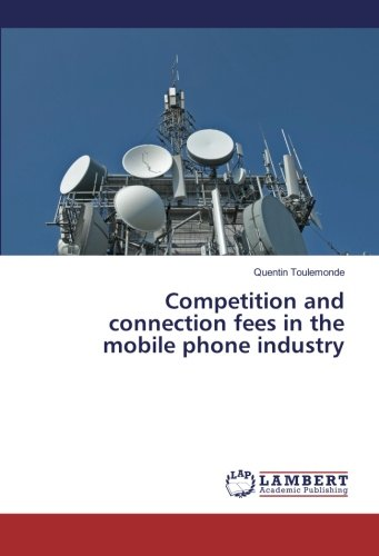 Download Competition and connection fees in the mobile phone industry pdf epub