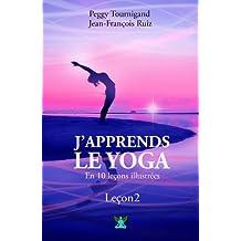 J'apprends le Yoga en 10 leçons: Leçon 2 : Les 8 directions du Yoga et la salutation au soleil (French Edition)