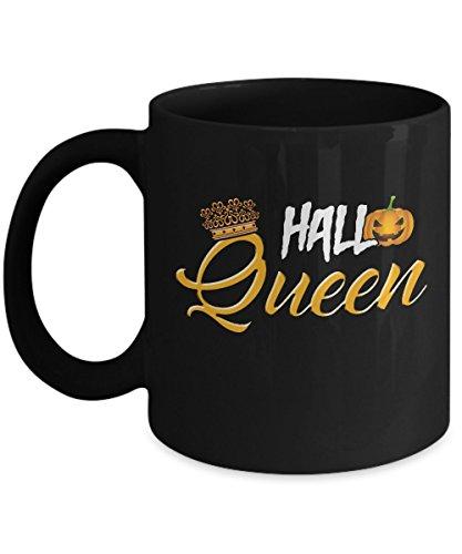 Halloween Mugs, Hallo queen 11 oz - 15 oz Ceramic Coffee mugs, Tea cups - Funny Gift for girlfriend, wife, mother, daughter, grandmother, grandma on Halloween day, October 31 -