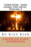 True Stories of American Slave Encounters with the Ku Klux Klan.All the narratives within this publication have been taken from the Federal Writers Project and are now held in the US Library of Congress and are available for further research. In tota...