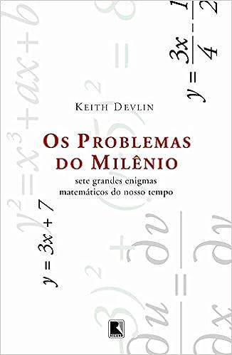 Os Problemas Do Milenio Sete Grandes Enigmas Matematicos Do Nosso Tempo Amazon Com Br