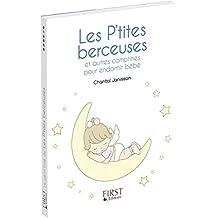 Mes p'tites berceuses: Et autres comptines pour endormir bébé