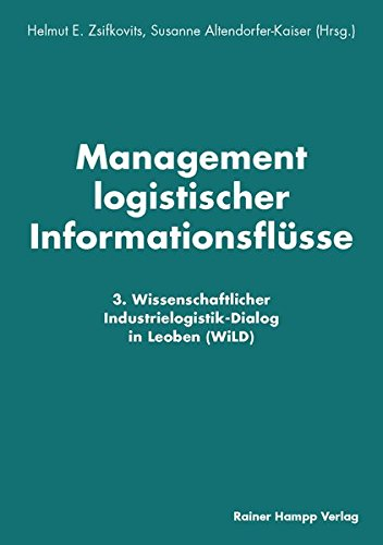 Management logistischer Informationsflüsse: 3. Wissenschaftlicher Industrielogistik-Dialog in Leoben (WiLD) Taschenbuch – 16. September 2015 Helmut E. Zsifkovits Susanne Altendorfer-Kaiser Hampp R