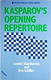 Kasparov's Opening Repertoire, Leonid Shamkovick and Eric Schiller, 0020298110