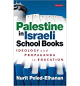 [ Palestine In Israeli School Books Ideology And Propaganda In Education ] By Peled-Elhanan, Nurit ( Author ) Aug-2012 [ Paperback ] Palestine in Israeli School Books Ideology and Propaganda in Education
